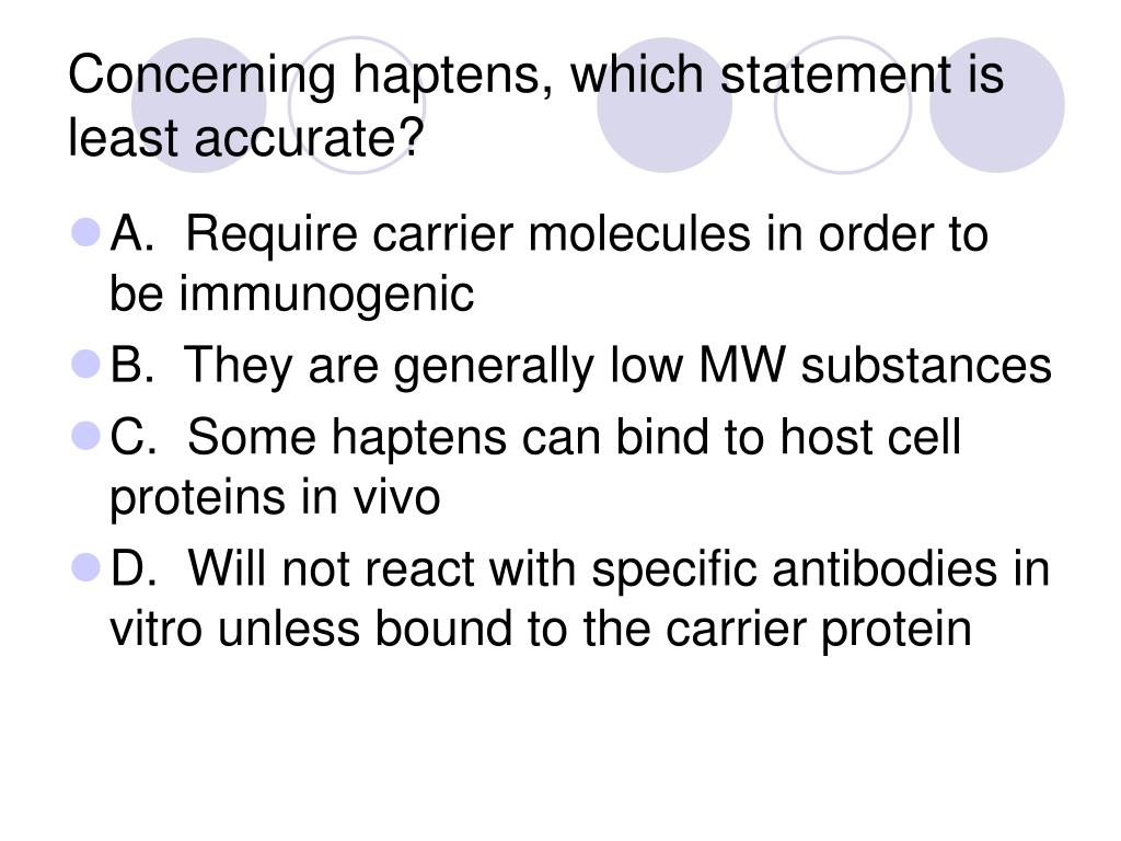 Concerning haptens, which statement is least accurate?