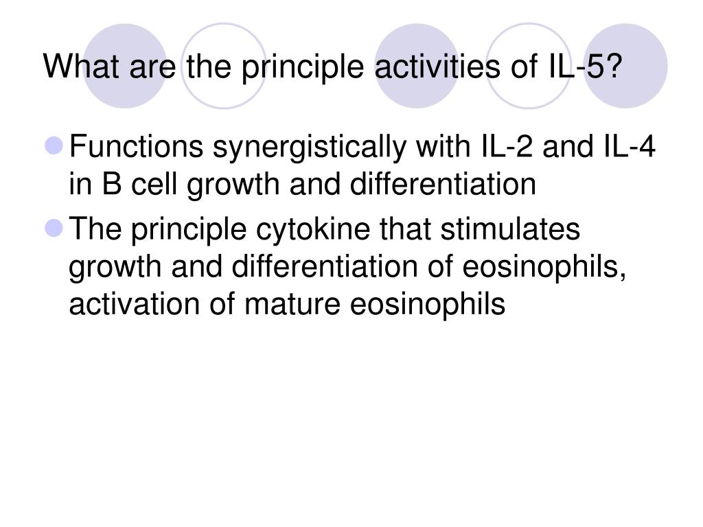 What are the principle activities of IL-5?