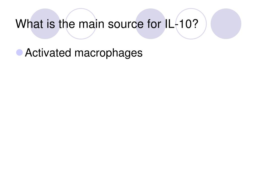 What is the main source for IL-10?