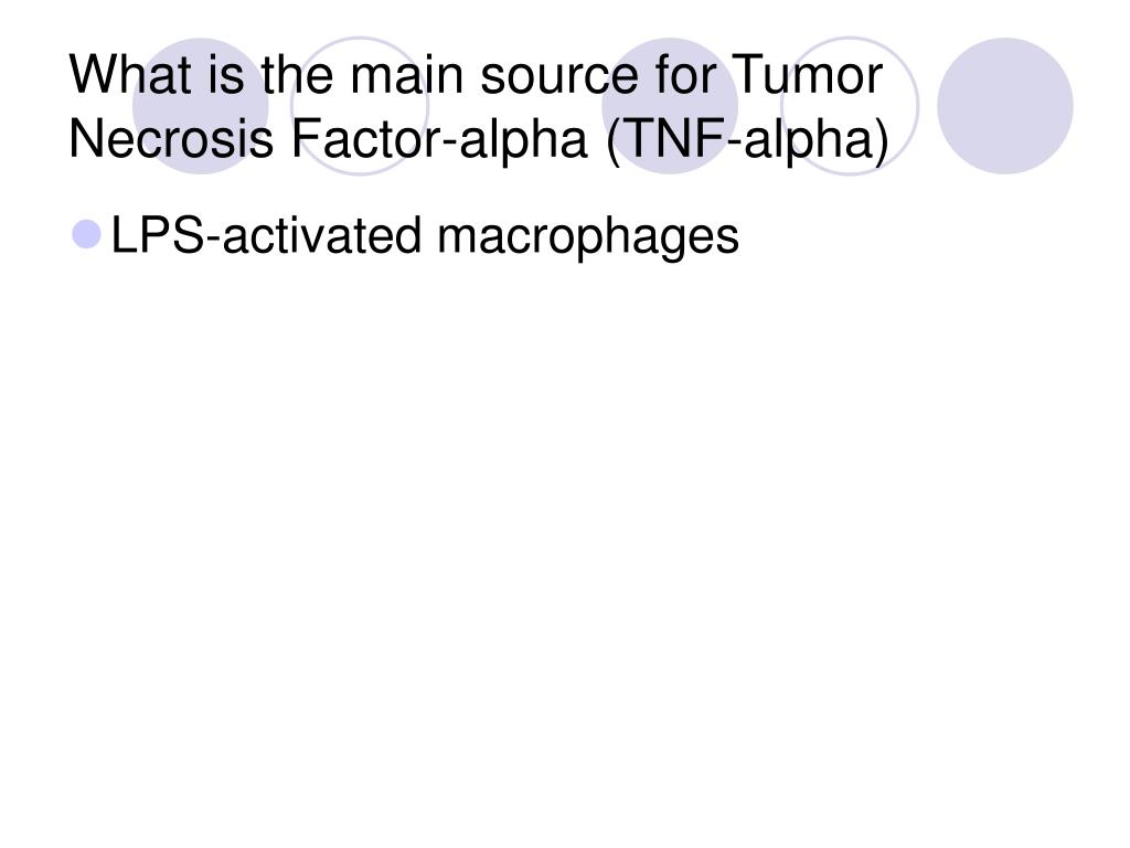 What is the main source for Tumor Necrosis Factor-alpha (TNF-alpha)