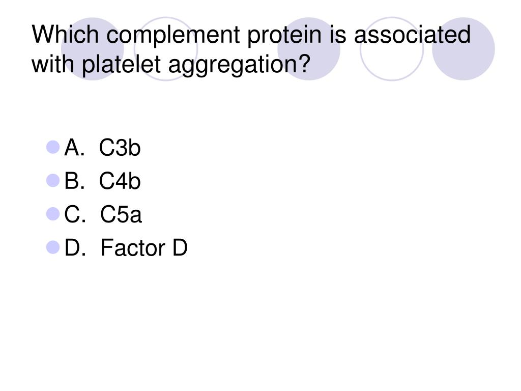 Which complement protein is associated with platelet aggregation?