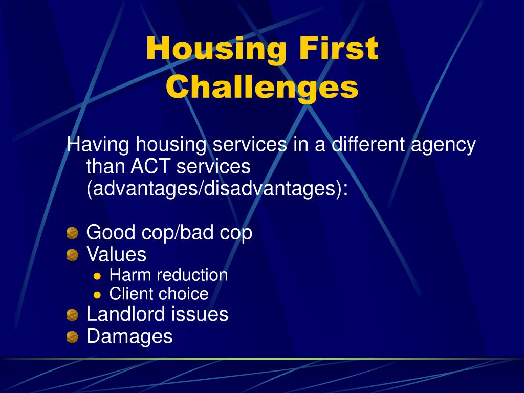 Having housing services in a different agency than ACT services (advantages/disadvantages):