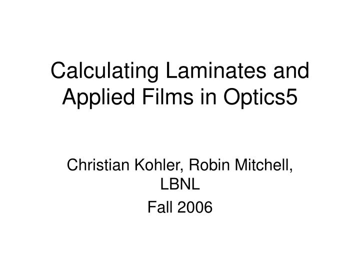 Calculating laminates and applied films in optics5