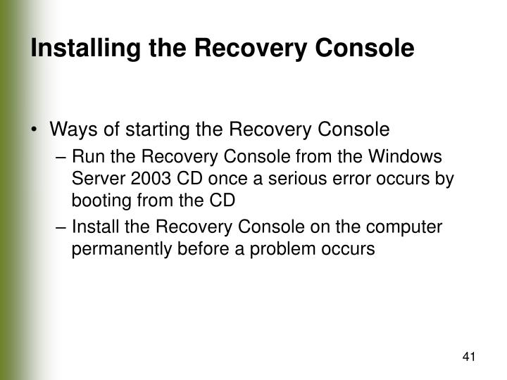 Installing the Recovery Console