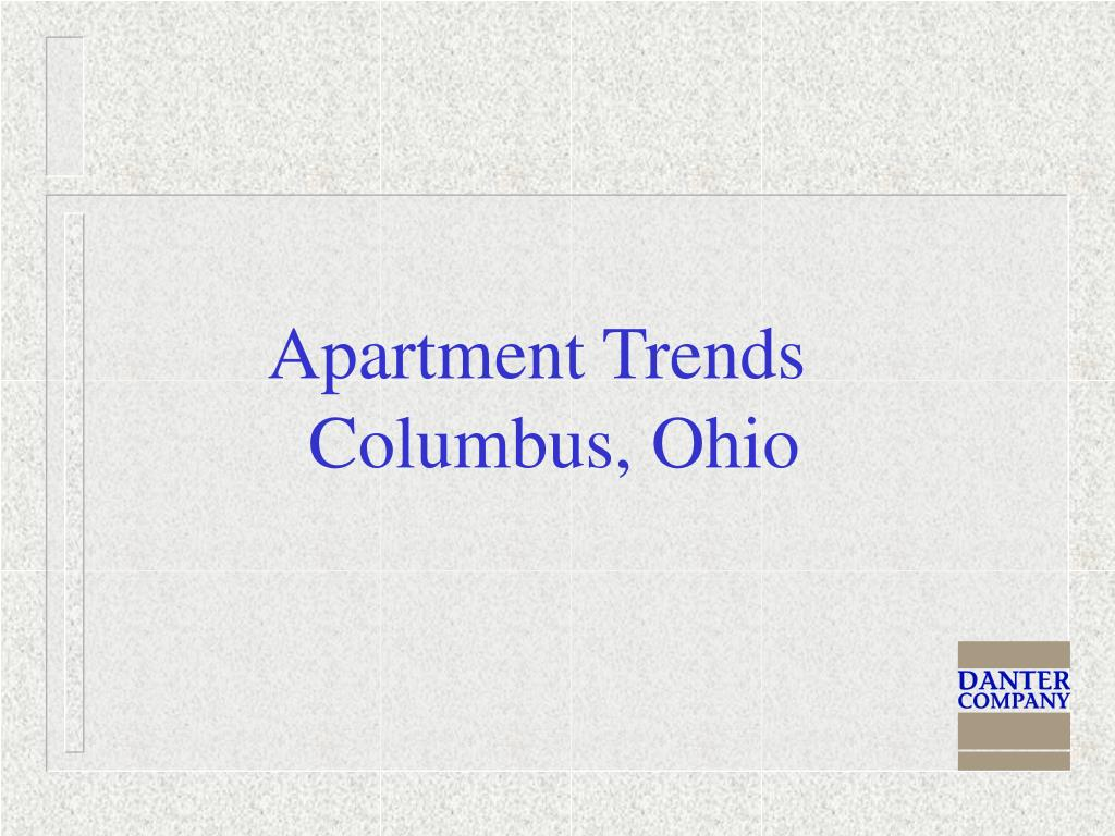Apartment Trends                              		 Columbus, Ohio