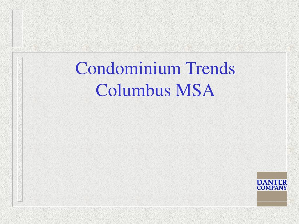 Condominium Trends