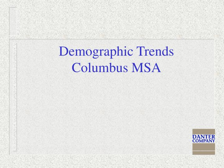 Demographic trends columbus msa