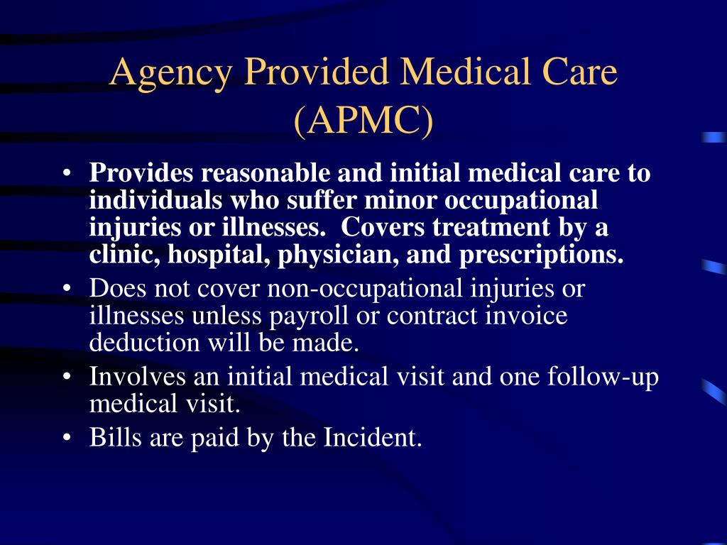 Agency Provided Medical Care (APMC)