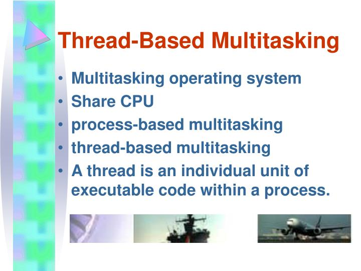 Thread-Based Multitasking