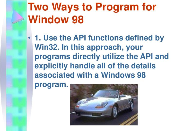 Two Ways to Program for Window 98