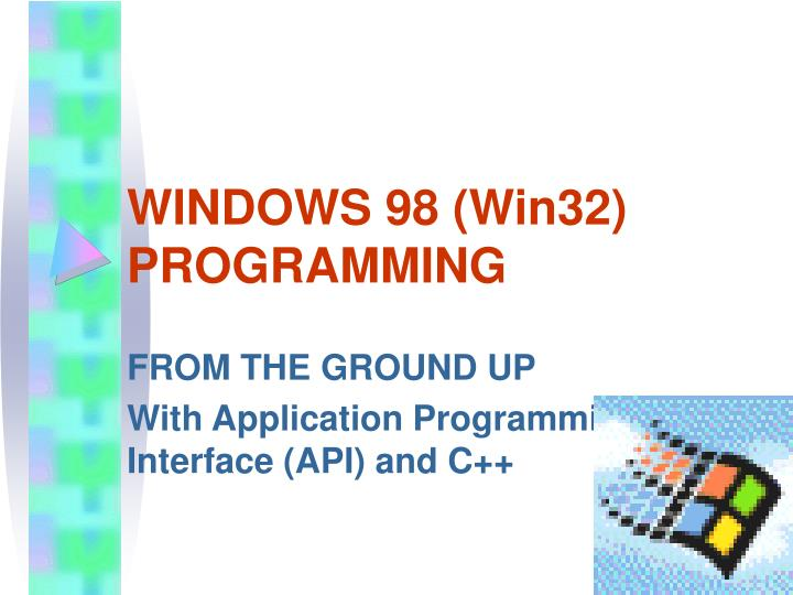 WINDOWS 98 (Win32) PROGRAMMING