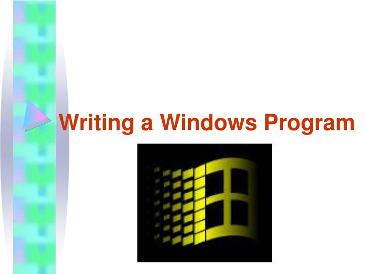 Writing a Windows Program