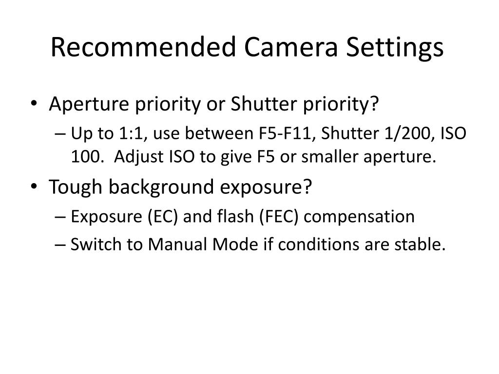 Recommended Camera Settings