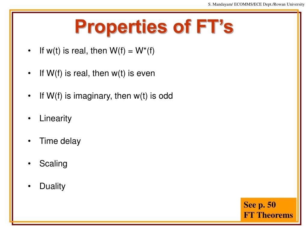 Properties of FT's