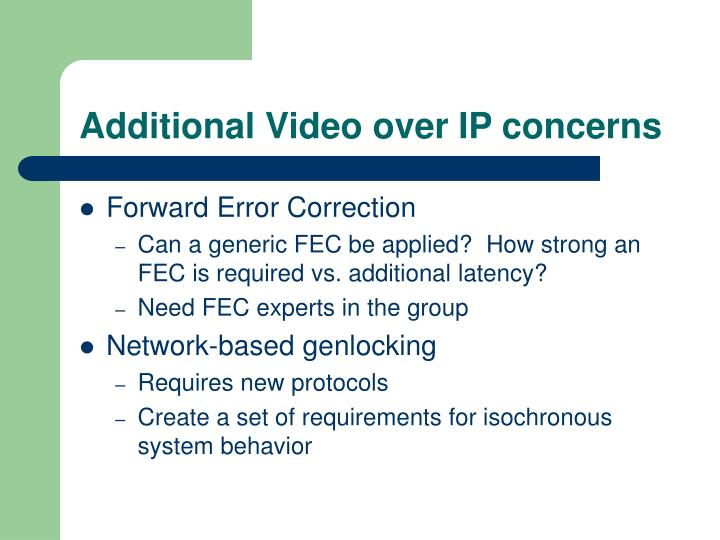 Additional Video over IP concerns