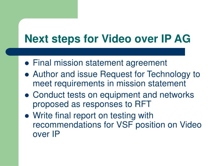 Next steps for Video over IP AG