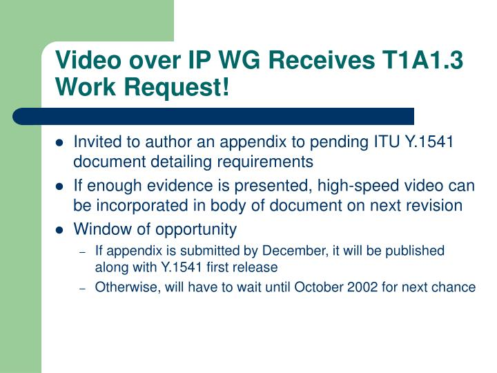 Video over IP WG Receives T1A1.3 Work Request!