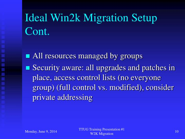 Ideal Win2k Migration Setup Cont.