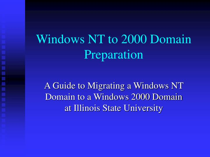 Windows nt to 2000 domain preparation