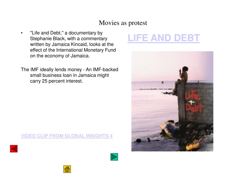 ''Life and Debt,'' a documentary by Stephanie Black, with a commentary written by Jamaica Kincaid, looks at the effect of the International Monetary Fund on the economy of Jamaica.