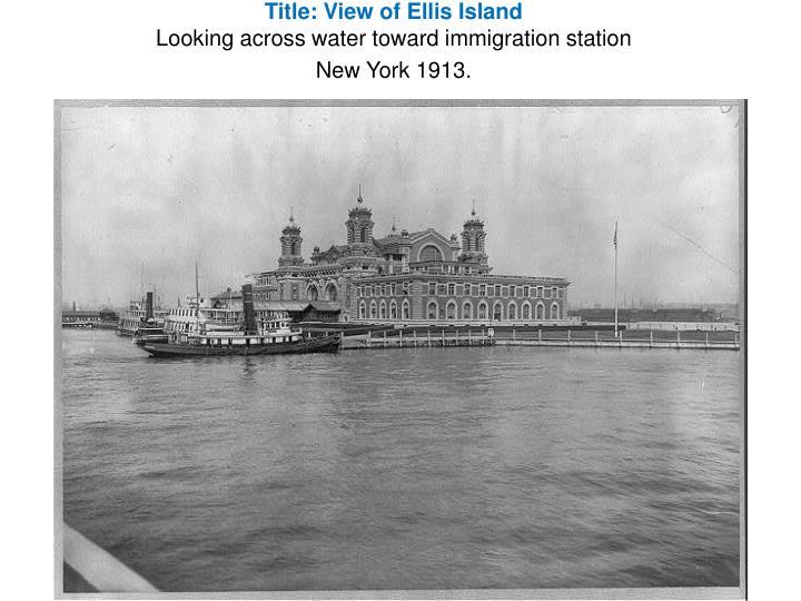 Title: View of Ellis Island