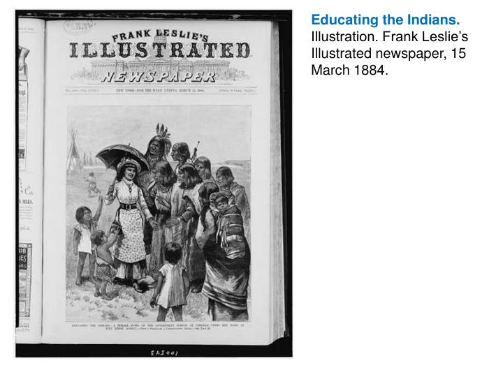 Educating the Indians.