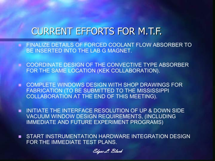 CURRENT EFFORTS FOR M.T.F.