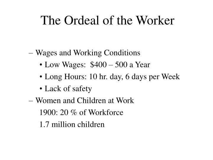 The Ordeal of the Worker
