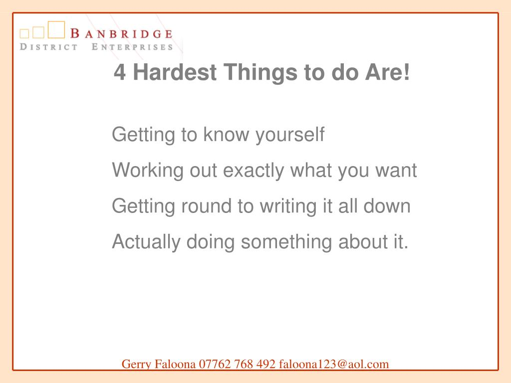 4 Hardest Things to do Are!