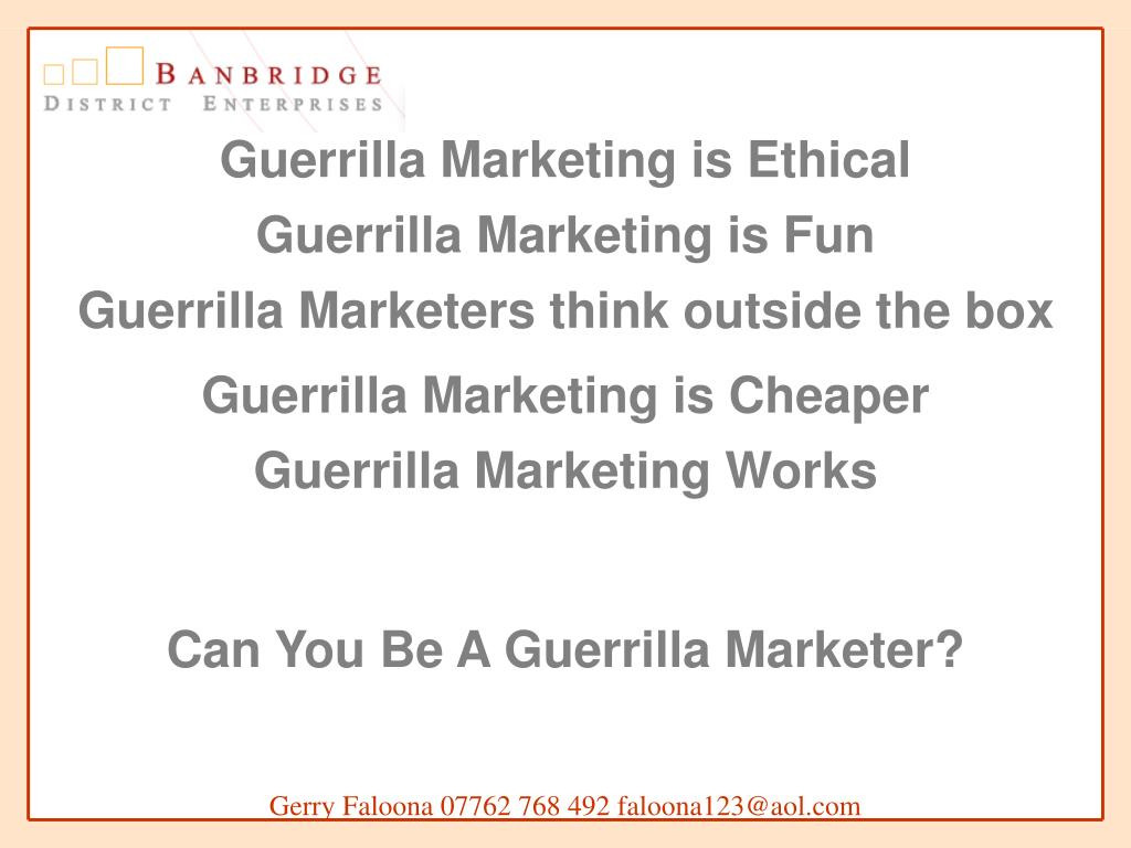 Guerrilla Marketing is Ethical