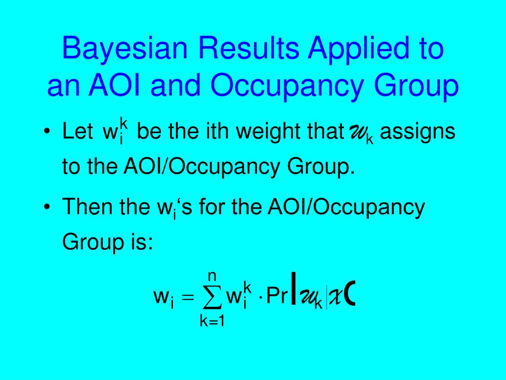 Bayesian Results Applied to an AOI and Occupancy Group
