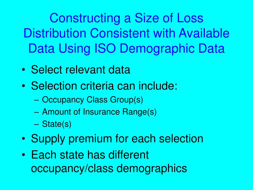 Constructing a Size of Loss Distribution Consistent with Available Data Using ISO Demographic Data