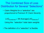 the combined size of loss distribution for several selections