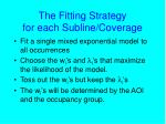 the fitting strategy for each subline coverage