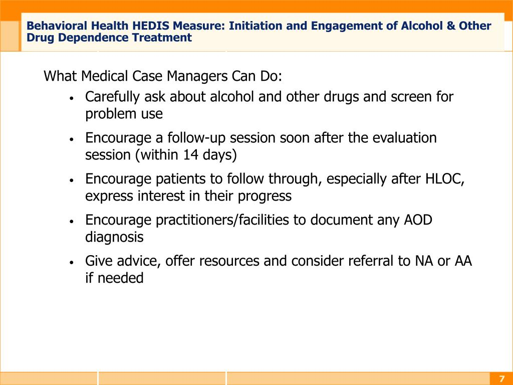 Behavioral Health HEDIS Measure: Initiation and Engagement of Alcohol & Other Drug Dependence Treatment