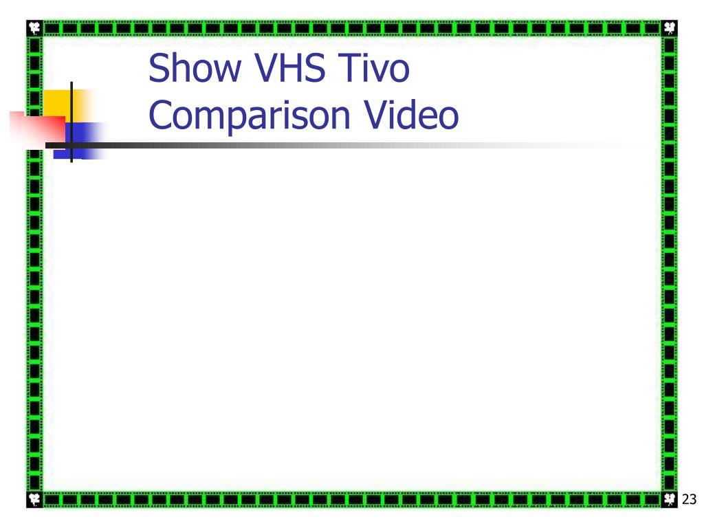 Show VHS Tivo