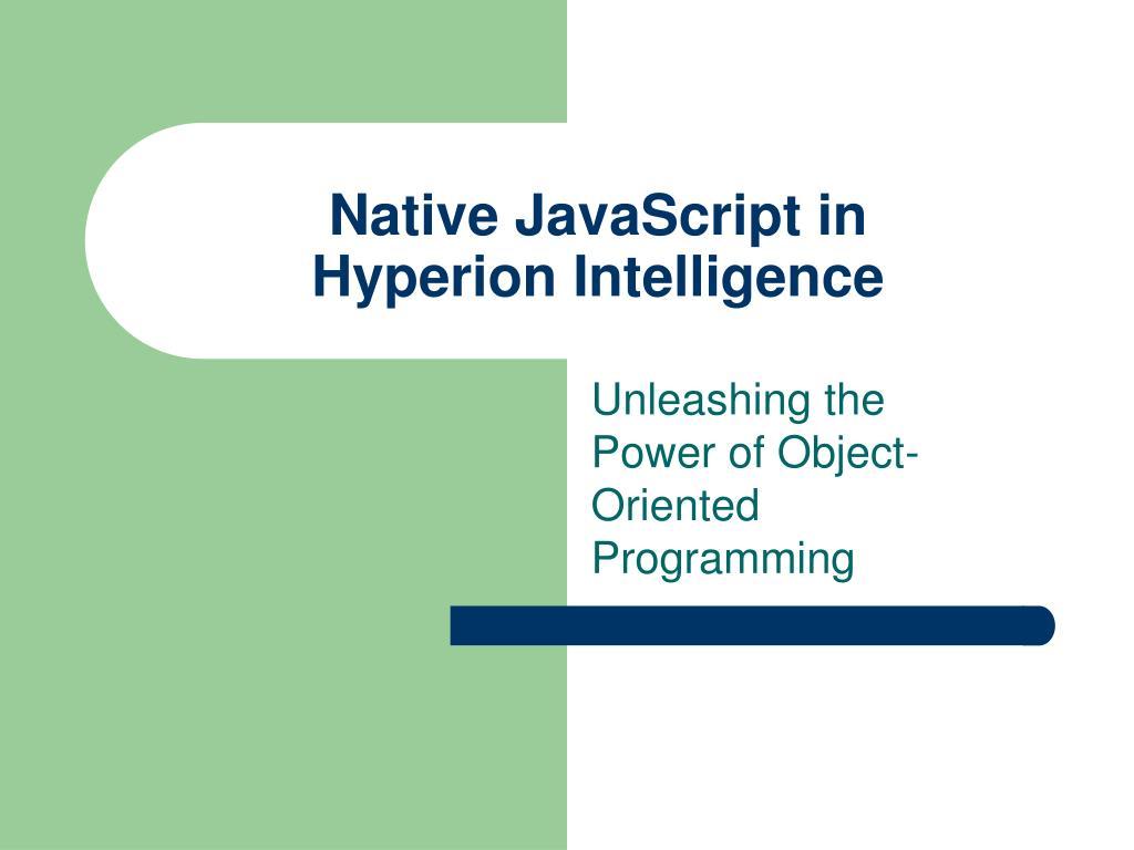 native javascript in hyperion intelligence