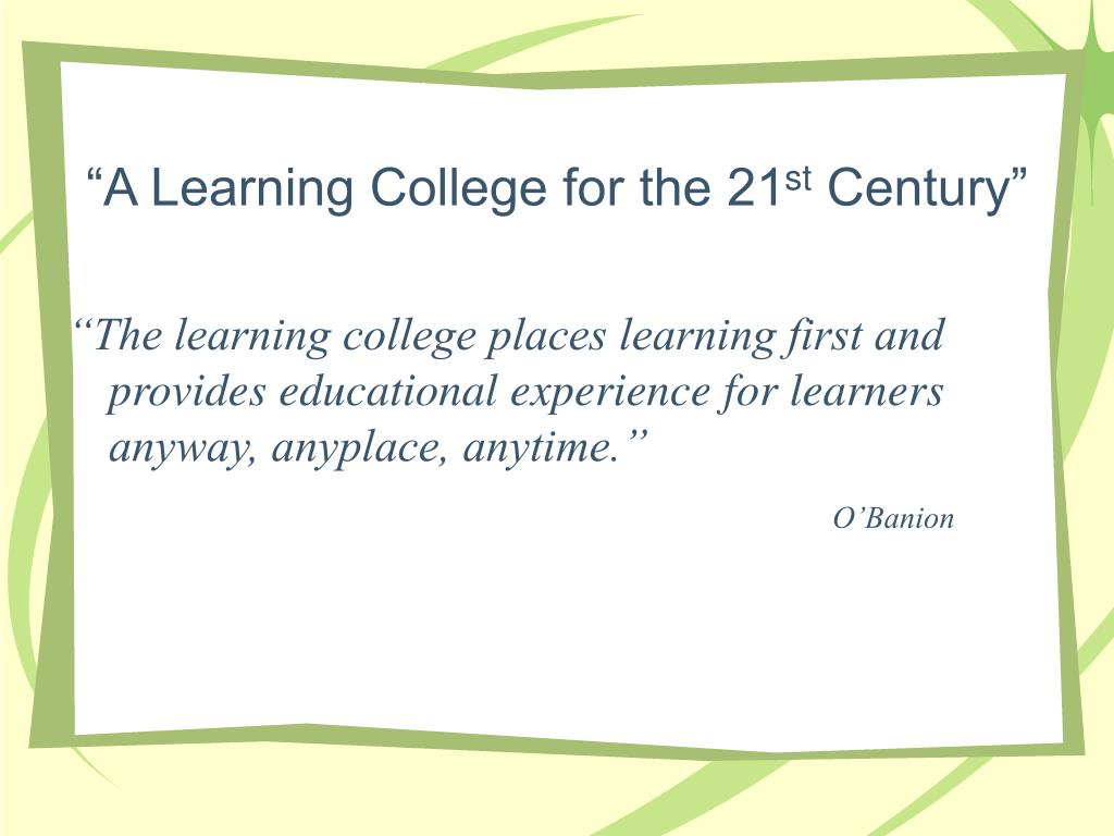 """""""A Learning College for the 21"""