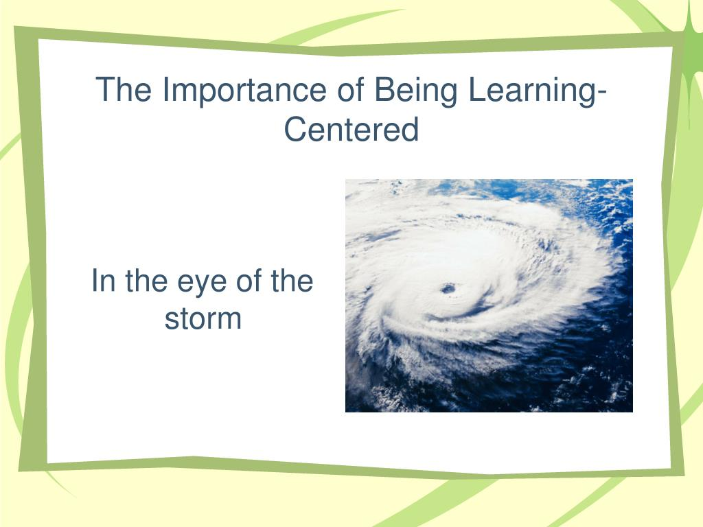 The Importance of Being Learning-Centered