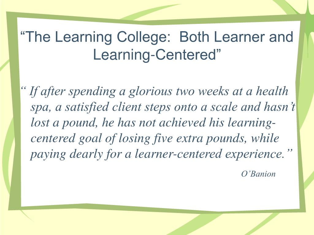 """""""The Learning College:  Both Learner and Learning-Centered"""""""