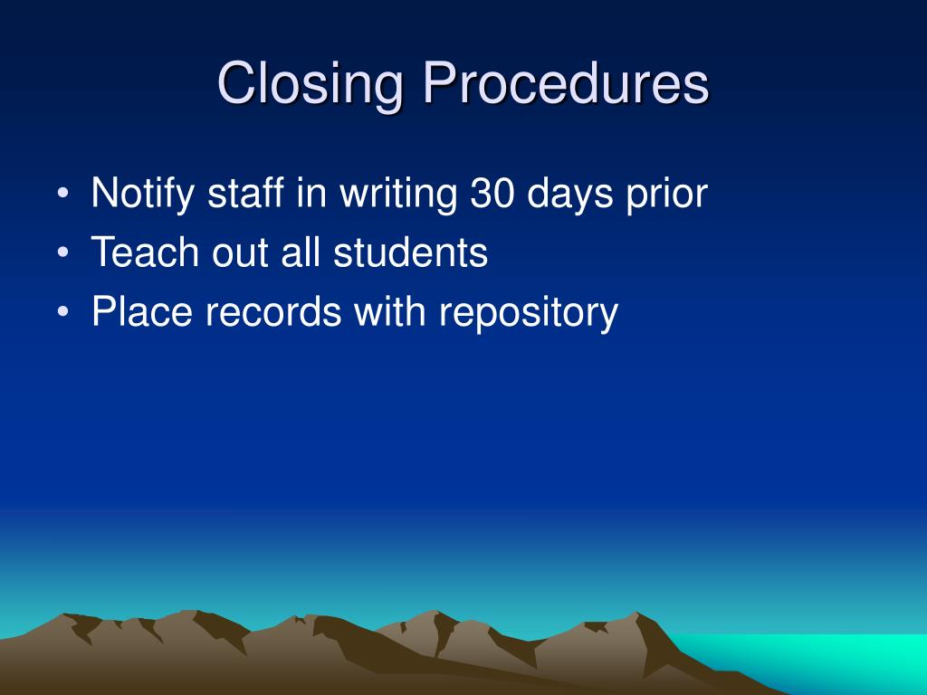 Closing Procedures