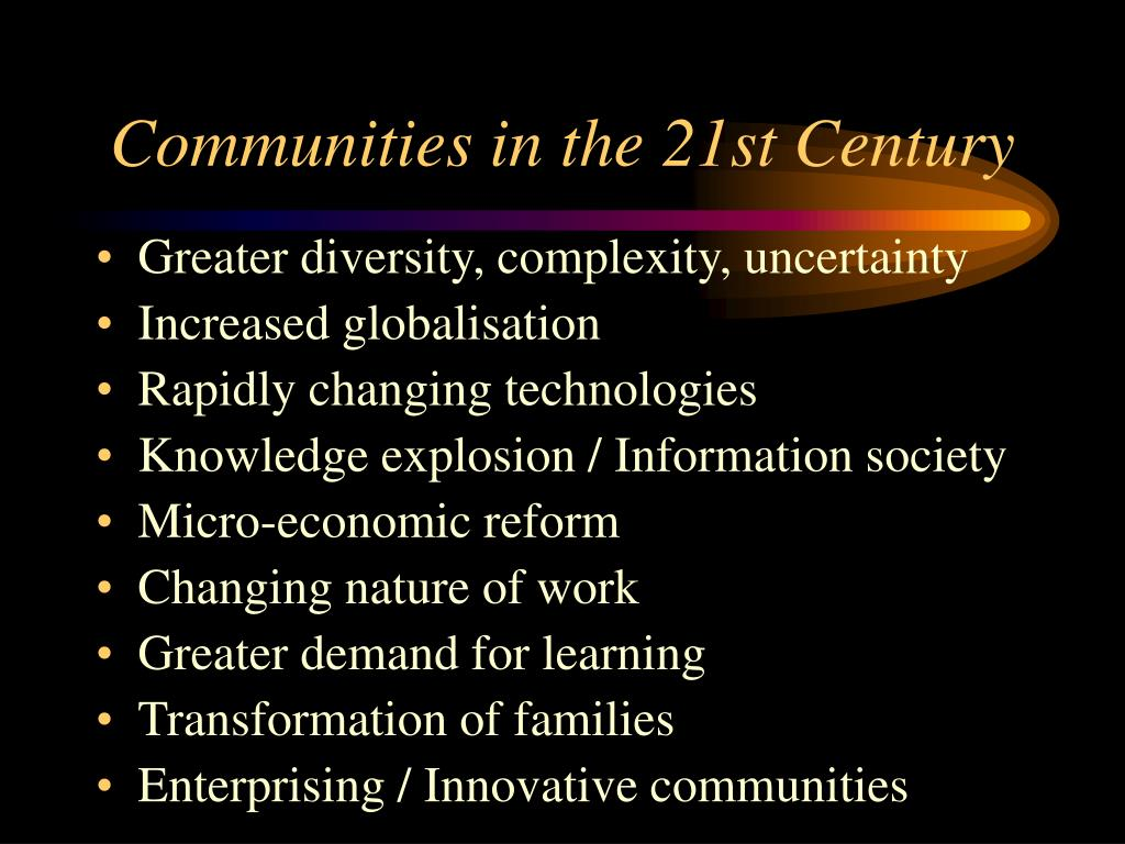 Communities in the 21st Century