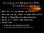 new educational paradigm for 21st c characteristics of learners