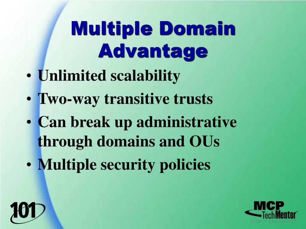 Multiple Domain Advantage
