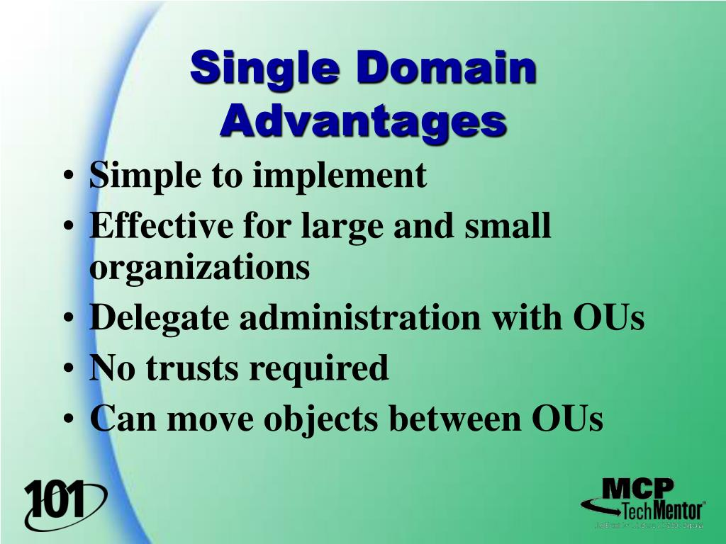 Single Domain Advantages
