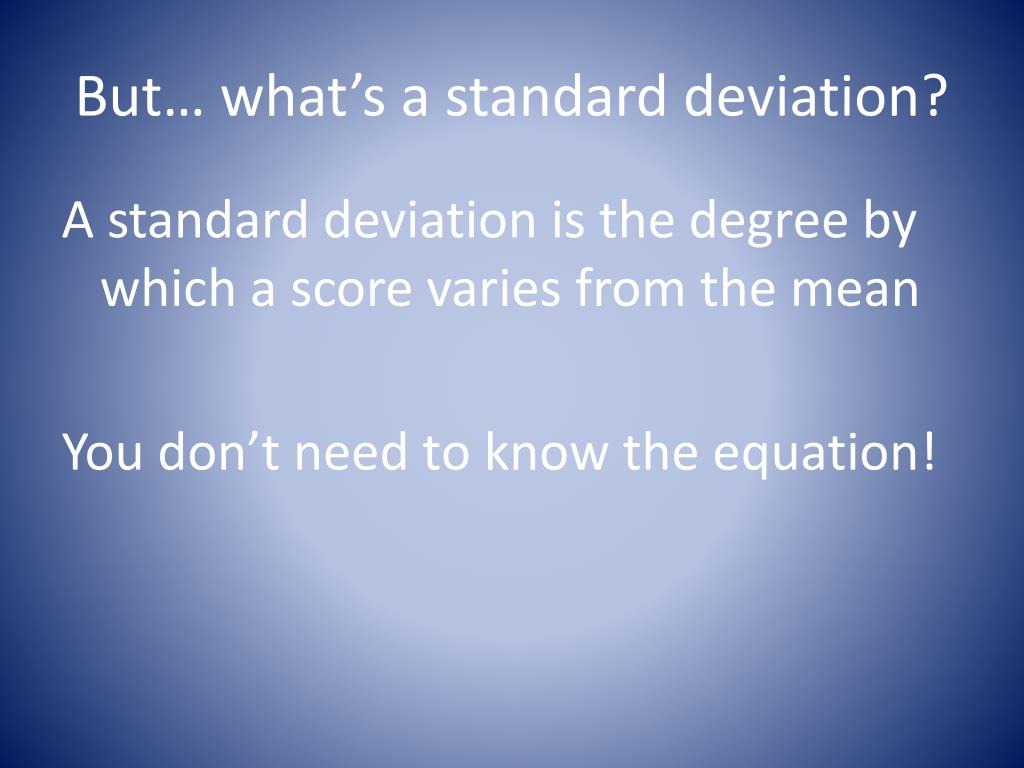 But… what's a standard deviation?