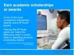 earn academic scholarships or awards