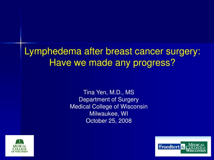 Lymphedema after breast cancer surgery have we made any progress