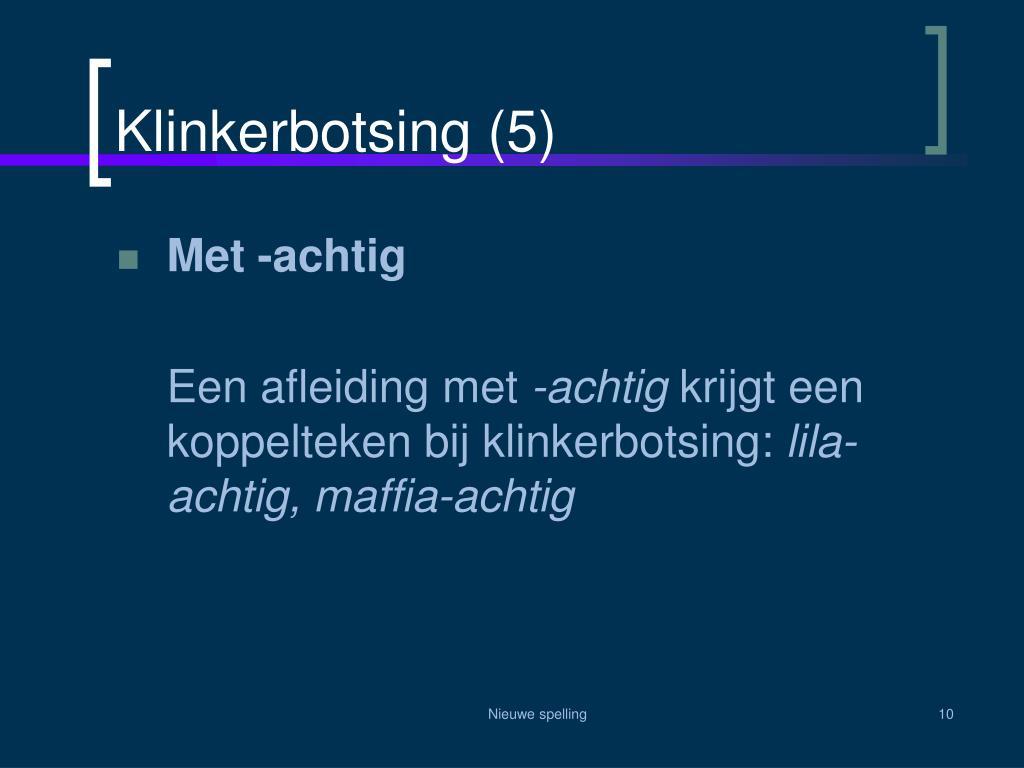 Klinkerbotsing (5)