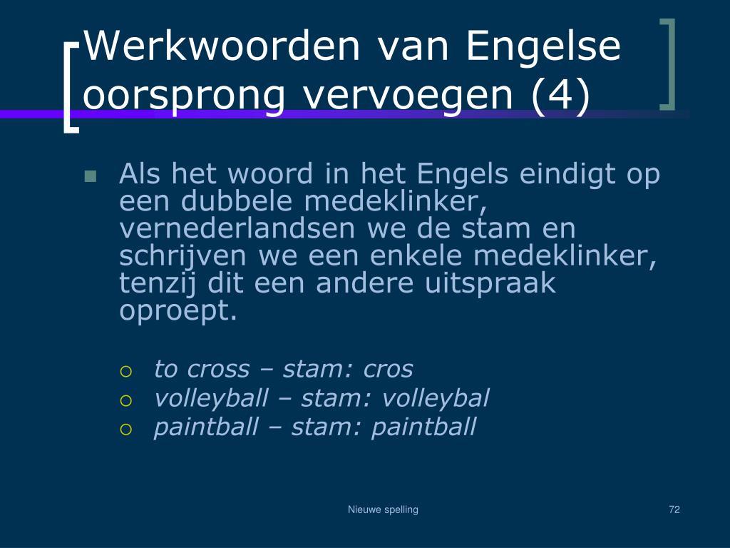 Werkwoorden van Engelse oorsprong vervoegen (4)